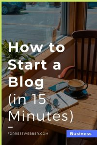 How to Start a Blog (in 15 Minutes)